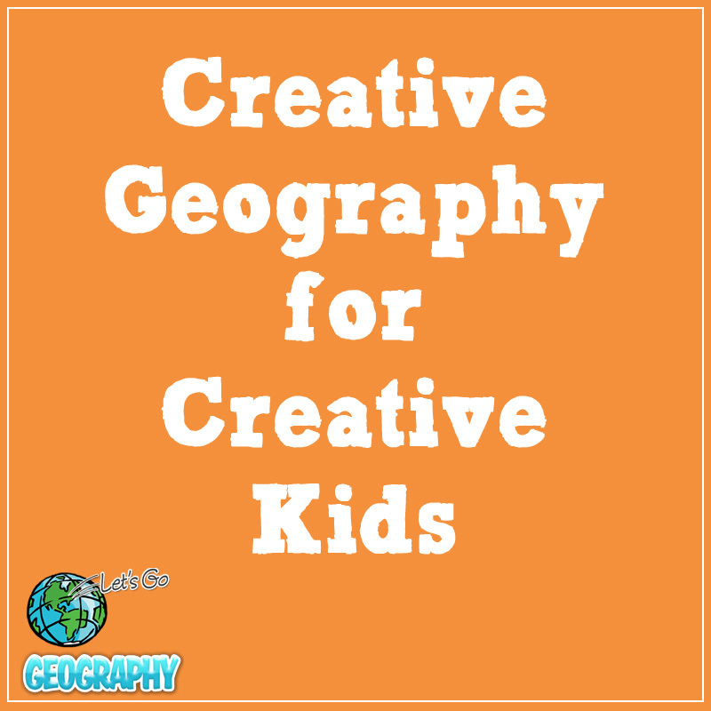 Let's Go Geography: Creative Geography for Creative Kids