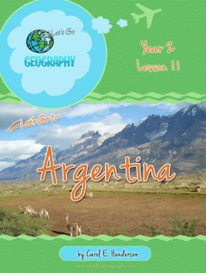 Let's Go Geography Country Unit Study Argentina