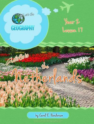 Let's Go Geography Country Unit Study Netherlands (Holland)