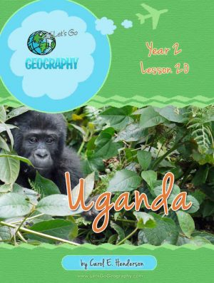 Let's Go Geography Country Unit Study Uganda