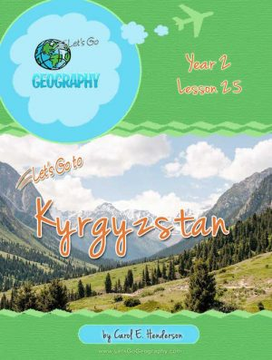 Let's Go Geography Country Unit Study Kyrgyzstan
