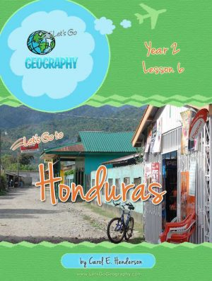 Let's Go Geography Country Unit Study Honduras