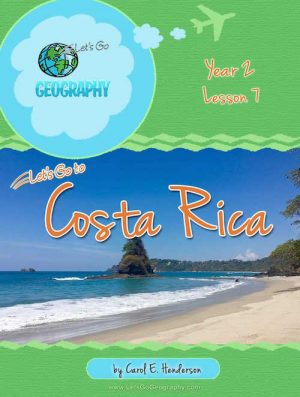 Let's Go Geography Country Unit Study Costa Rica